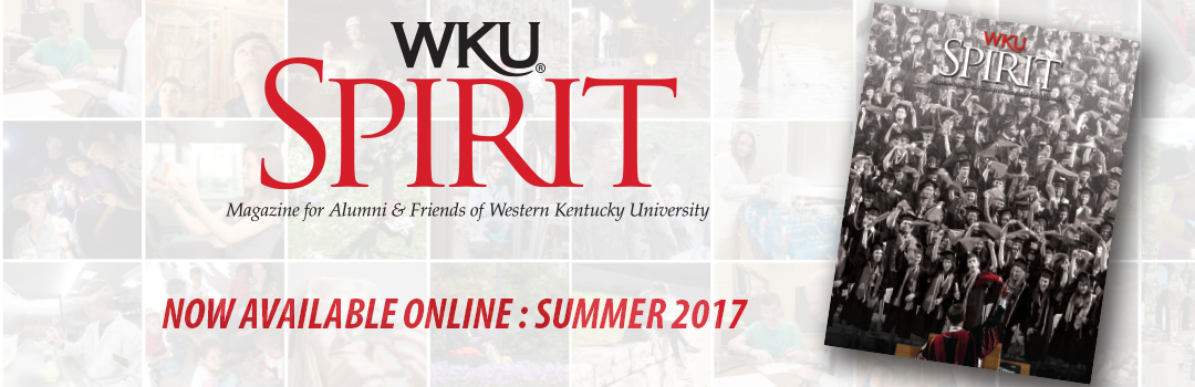 WKU SPIRIT Summer 2017 issue now available online