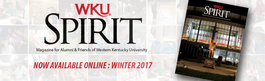 WKU SPIRIT Winter 2017 Issue now available online